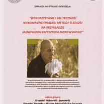 Wyklad i dyskusja Wykorzystanie i skutecznośc niekonwencjonalnej metody śledczej na przykładzie jasnowidza Krzysztofa Jackowskiego