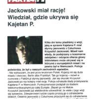 Jackowski miał rację, wiedział, gdzie ukrywa się Kajetan P